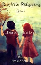 Their Mother's Eyes - The Philosopher's Stone by imashortie