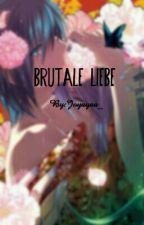 Brutale Liebe [Yaoi] by Joyayaa_