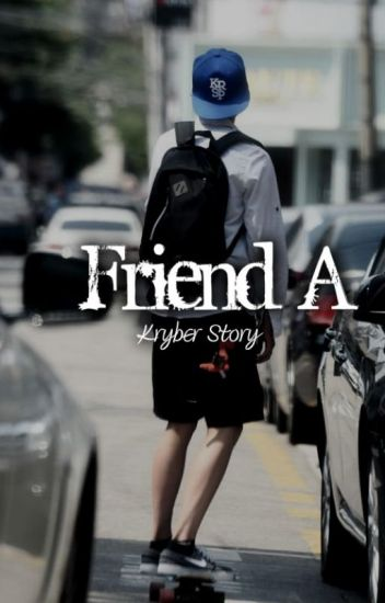 Friend A
