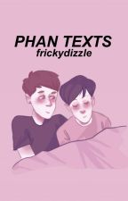 *~ PHAN TEXTS ~* by frickydizzle