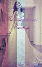 The Accidental Marriage by TheRamenGoddess