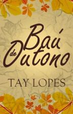 Baú de outono (Conto -Degustação) by tayclopes