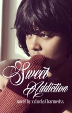Sweet Addiction (Interracial) || Book 1 by xxLuckyCharmedxx