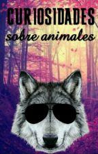 Curiosidades Sobre Los Animales by MessiElblueheeler