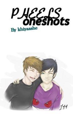 PHEELS oneshots. by lunahatesyou