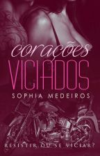 Corações Viciados by SophiaFMedeiros