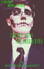 The Boy with Green Eyes (a William T. Spears x Reader) by AntisocialAmbivert