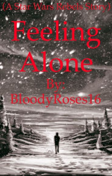 Feeling Alone (a Star Wars Rebels story)