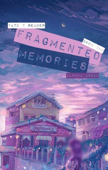 Fragmented Memories [Yato x Reader] Book Two
