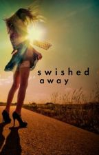 Swished Away by ClaraLevinson