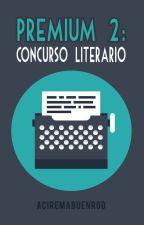 Premium 2: Concurso Literario by Aciremabuenrod