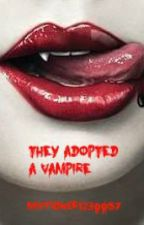 They Adopted A Vampire (1D Fan Fic) by mixtioner1236657