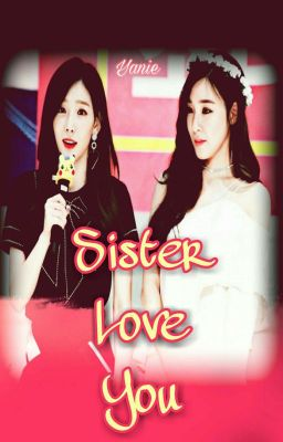 [SHORTFIC][TAENY] I LOVE YOU, MY SISTER [NC-17]