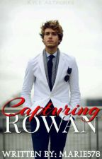 CAPTURING ROWAN by marie578