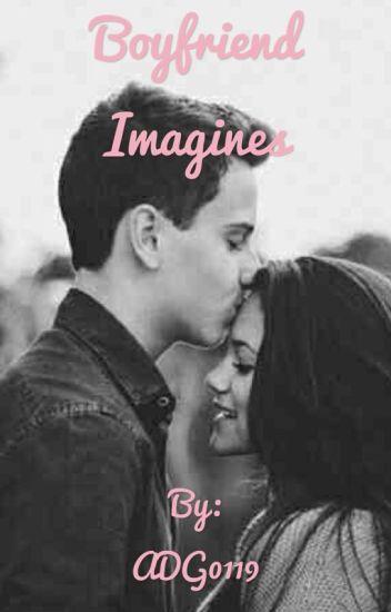 Boyfriend Imagines