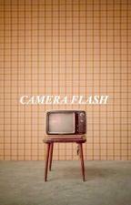Camera Flash ∞ (k.t.) by MrsThompsonn