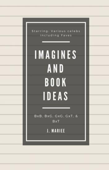 Celebrity imagines (BxG, BxB, GxG, B/GxT)
