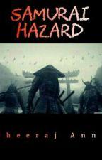 Samurai Hazard by DheerajAnna