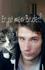 Er ist mein Bruder!?(Herr Bergmann FF) by Laura12603