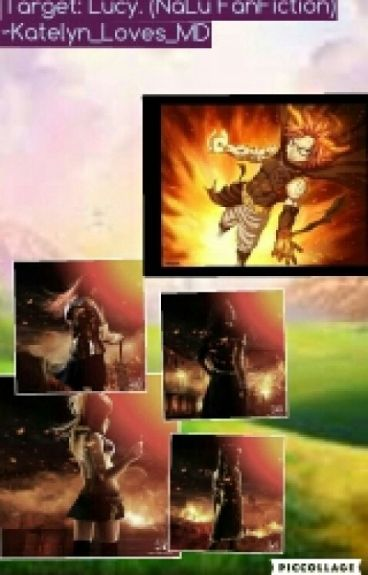 Target: Lucy. (NaLu FanFiction) =ON HOLD=
