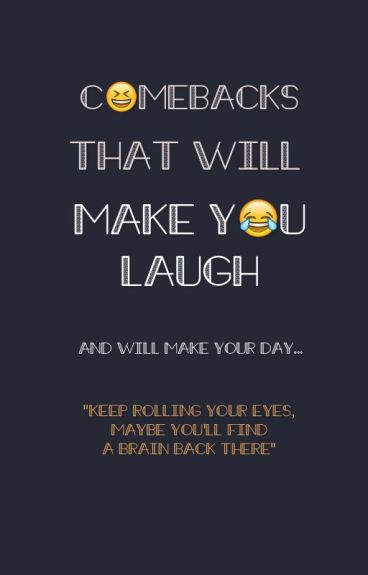 Comebacks That Will Make You Laugh