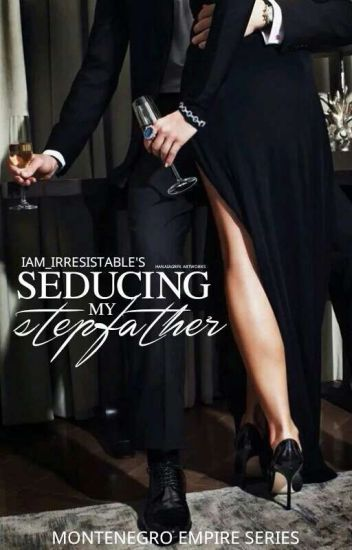 Seducing My Stepfather [SPG] ON HOLD