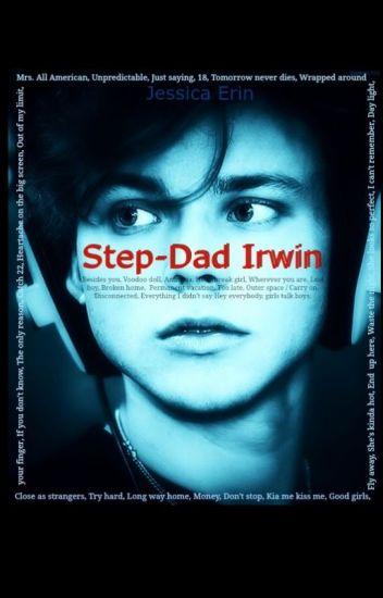 Step-dad Irwin // Ashton Irwin