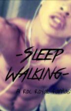 Sleep Walking [Roc Royal/Chresanto August Story] by kiara0109