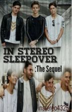 In Stereo Sleepover: The Sequel by instereo4325