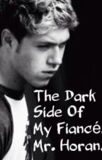 The Dark Side Of My Fiance, Mr. Horan. (SEQUEL) *completed* by TessalynnStanton