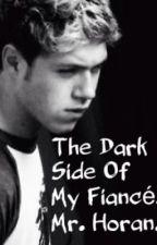 The Dark Side Of My Fiance, Mr. Horan. (SEQUEL) *completed* by TessalynnStanton