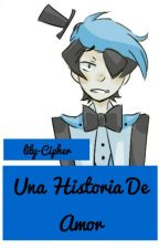 Una Historia De Amor (Will Y Tu One-shot) by lily-Cipher