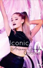 Iconic Ariana Grande Quotes by veronica-lodge