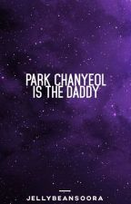 [COMPLETED]PARK CHANYEOL IS THE DADDY by LUCKYONECHANYEOL61