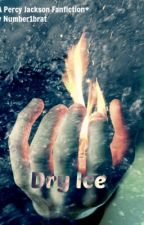 Dry Ice *a Percy Jackson fanfic* by number1brat