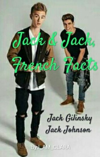 Jack & Jack, French Facts
