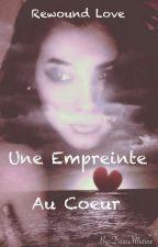 L'empreinte Du Coeur ~ Heart Trilogy Tome 1  (En Correction Et Réécriture) by DouceMutine