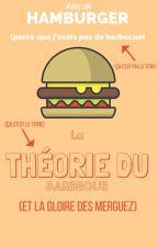 La théorie du barbecue by lisezmeshistoiressvp