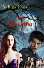 Yellow Eyes, Great Guys, and Lovely Lies (Isaac Lahey TW FanFic) by CLE5297