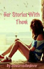Her Stories With Them by JennaRIJ