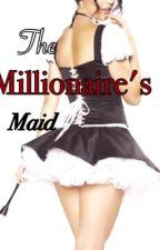 The Millionaire's Maid by xxstealer