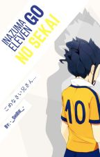 Inazuma Eleven Go no Sekai by -_ShiRie_-
