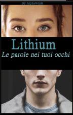 Lithium. Le parole nei tuoi occhi by WeAreWerewolves