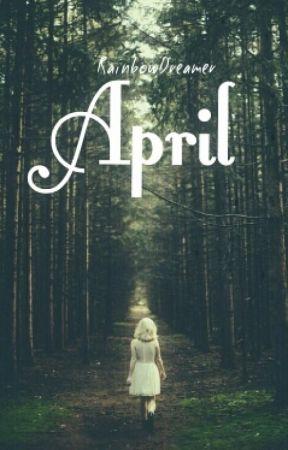 April by UnicornsKilledMe