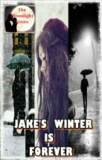 Jake's Winter Is Forever #Wattys2016 by TheMoonlightkisses