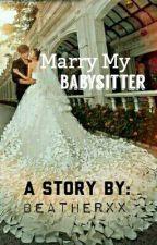 Marry My Babysitter by grandebie