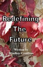 Redefining The Future by MindlessCreations15