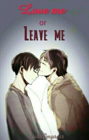 Love Me or Leave Me (Ereri/Riren AU) #TheWatty's2016