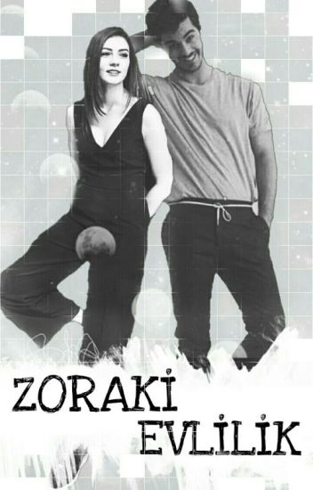 ZORAKİ EVLİLİK  ~SavNaz~