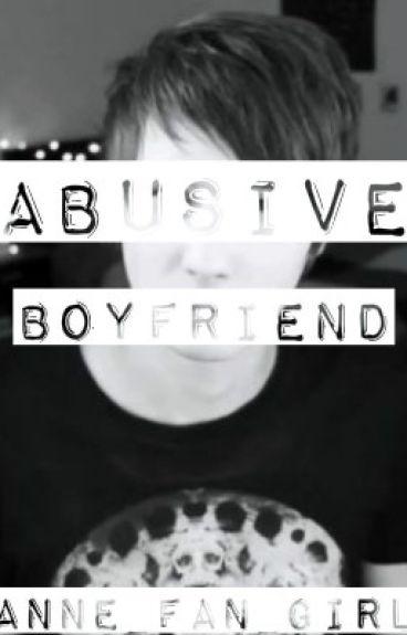 Abusive Boyfriend (Phanfiction)